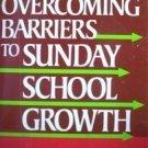 Overcoming Barriers to Sunday School Growth R Jones *