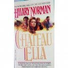 Chateau Ella by Hilary Norman (MMP 1989 G)