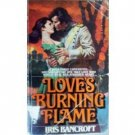 Love's Burning Flame by Iris Bancroft (MMP 1979 G) *