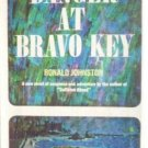 Danger at Bravo Key Ronald Johnston (HB First Ed 1965)*
