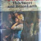 This Sweet and Bitter Earth - Alexander Cordell 1st Ed
