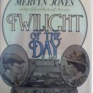 Twilight of the Day by Mervyn Jones (HB First Ed 1974)*