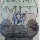 Twilight of the Day by Mervyn Jones (HB First Ed 1974)*