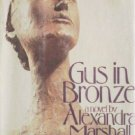 Gus in Bronze by Alexandra Marshall (HB 1977 1st Ed G)