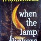 When the Lamp Flickers by Leslie Weatherhead Softcover