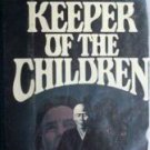 Keeper of the Children William Hallahan (HB First 1978*