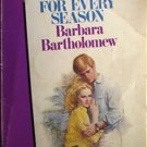 For Every Season by Barbara Bartholomew (MMP 1985 G) *