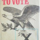 The Right to Vote by Bill Severn (HB 1972 G) *