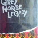 The Grey Horse Legacy by John Hunt (HB 1968 G/G)