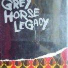 The Grey Horse Legacy by John Hunt (HB 1968 G/G)