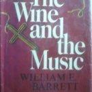 The Wine and the Music William Barrett (HB 1968 G/G)