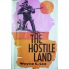 The Hostile Land by Wayne C. Lee (HB First Ed 1964 G)*
