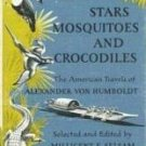 Stars Mosquitoes and Crocodiles Millicent Selsam (HB G)