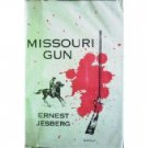Missouri Gun by Ernest Jesberg (HB First Ed 1960 G)