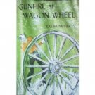 Gunfire at Wagon Wheel by Ray Humphreys (HB First Ed)*