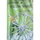 Gunfire at Wagon Wheel by Ray Humphreys (HB First Ed)*