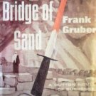 Bridge of Sand by Frank Gruber (HB First Ed 1963 G/G)*