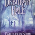 Beauty and the Baron by Deborah Hale (2003, Paperback)