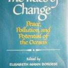The Tides of Change by Elisabeth Borgese (HB 1st Ed)