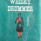 The Whisky Drummer by Cy Martin (HB First Ed 1974 G/G)*