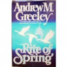 Rite of Spring by Andrew M. Greeley (HB 1987 G/G)*