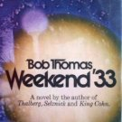 Weekend '33 Bob Thomas (HB 1st Ed G/G)