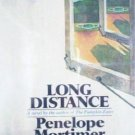 Long Distance by Penelope Mortimer (HB First Ed 1974)*