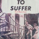 Courage to Suffer by Nell Marr Dean (HB 1972 G/G)*