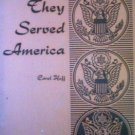 They Served America by Carol Hoff (SC 1966 G)*