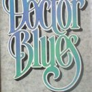 Doctor Blues by Mark Smith (HB 1983 G)*