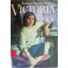 Victoria by Barbara Brooks Wallace (HardCover 1972 G)