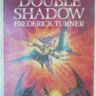A Double Shadow Frederick Turner (HB 1978 First Ed G/G)