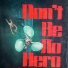 Don't Be No Hero by Leonard Harris (Hard Back 1978 G)