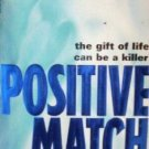 Positive Match by Tony Chiu (MMP 1998 G)