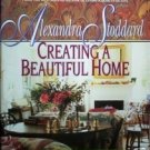 Creating a Beautiful Home Alexandra Stoddard (SC 1993)