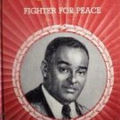 Ralph J Bunche Fighter for Peace Alvin Kugelmass (HB G)