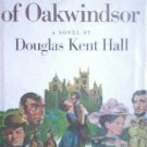 The Master of Oakwindsor Douglas K. Hall (HB First Ed)*