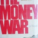 The Money War by Terrence L. Smith (HB First Ed G) *