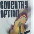 The Coventry Option by Anthony Burton (HB 1976 G) *