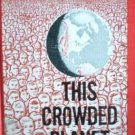This Crowded Planet by Margaret Hyde (HB 1961 G)
