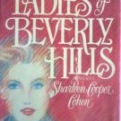 The Ladies of Beverly Hills Sharleen Cohen (HB 1st Ed *