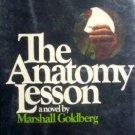 The Anatomy Lesson by Marshall Goldberg (HB 1974 G/G)
