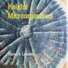 Helpful Microorganisms by Daniel N. Lapedes (HB 1968 G*