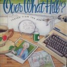 Over What Hill? by Effie Leland Wilder (1996 Hardcover)