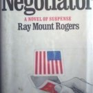 The Negotiator by Ray Mount Rogers (Hard Cover 1975)