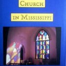 Episcopal Church in Mississippi 1764-1992 (HB 1992 New*