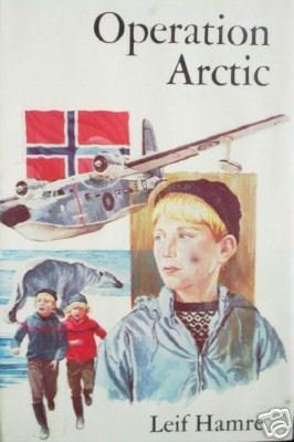 Operation Arctic by Leif Hamre (HB First Ed 1973 G/G)