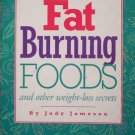 Fat-Burning Foods and Weight-Loss Secrets Judy Jameson