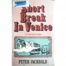 Short Break in Venice by Peter Inchbald (HB 1983 G) *