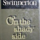 On the Shady Side by Frank Swinnerton (HB First 1970 G*